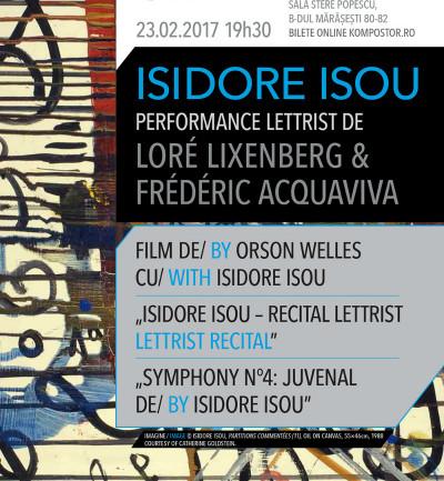 ISIDORE ISOU - PERFORMANCE de LORÉ LIXENBERG și FRÉDÉRIC ACQUAVIVA